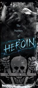 The Horrors of Heroin